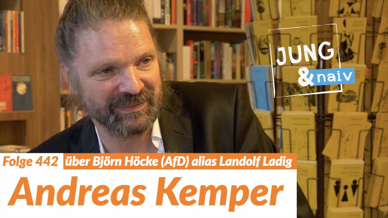 Andreas Kemper Uber Landolf Ladig Alias Bjorn Hocke Afd Folge 442 Jung Naiv
