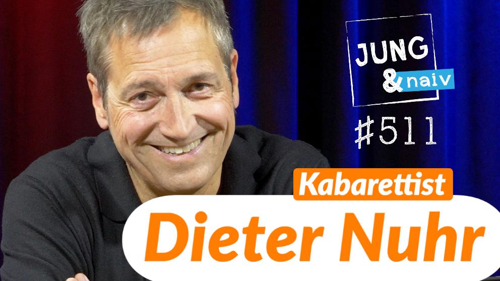 Kabarettist Dieter Nuhr Folge 511 Jung Naiv